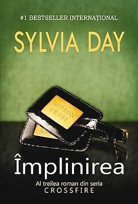 Implinirea, Crossfire, Vol. 3 - Sylvia Day