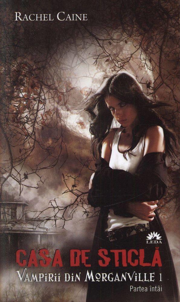 Rachel Caine - Casa de sticla, Vampirii din Morganville, Vol. 1 - Partea intai -