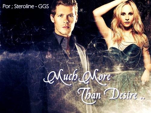 Much More Than Desire - Klaroline
