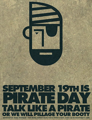 September 19th is Pirate Day. Talk like a Pirate or wwe will pillage your booty!