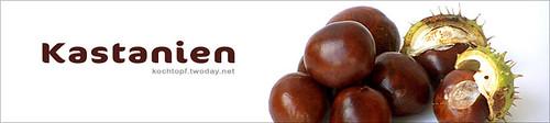 Blog-Event XVIII: Kastanien/Maronen