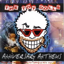 Anniversary Anthems the toy dolls 2011