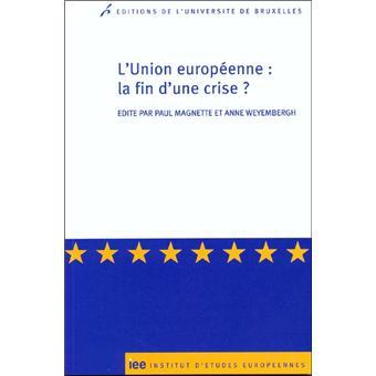 L Union Europeenne La Fin D Une Crise
