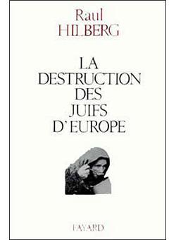 La Destruction Des Juifs D'europe : destruction, juifs, d'europe, Destruction, Juifs, D'europe, Broché, Hilberg, Achat, Livre