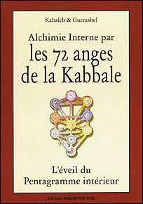 Les 72 Anges De La Kabbale : anges, kabbale, Alchimie, Interne, Anges, Kabbale, Broché, Kabaleb,, Guerashel, Achat, Livre