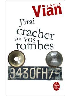 J Irai Cracher Sur Vos Tombes : cracher, tombes, J'irai, Cracher, Tombes, Poche, Boris, Achat, Livre, Ebook