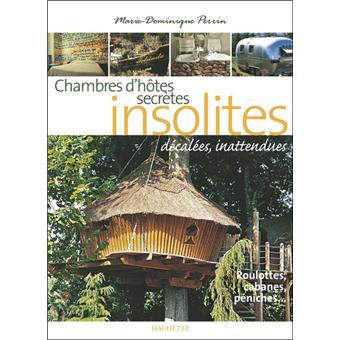 Chambres dhtes insolites  broch  MarieDominique Perrin  Achat Livre  fnac