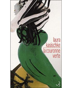 La Couronne Verte Broch Laura Kasischke Cline Leroy
