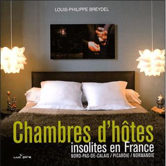 Chambres dhtes insolites en France Picardie Nord Pas de Calais Baie de Somme  broch