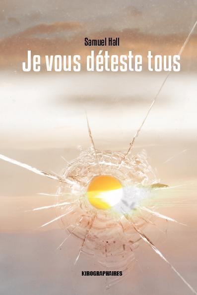 Je Vous Deteste Tous : deteste, Déteste, Broché, Samuel, Achat, Livre