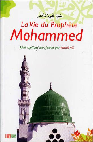 La Vie Du Prophète Mohamed : prophète, mohamed, Prophète, Mohammed, Récit, Expliqué, Jeunes, Broché, Jawad, Achat, Livre
