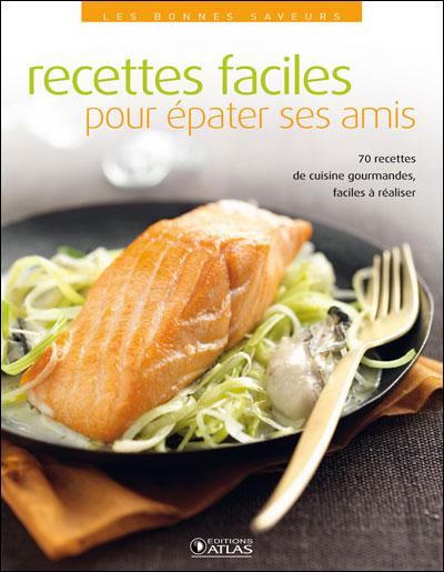 Dessert Pour Epater Ses Amis : dessert, epater, Recettes, Faciles, épater, Broché, Collectif, Achat, Livre