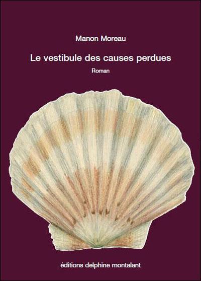 Le Vestibule Des Causes Perdues : vestibule, causes, perdues, Vestibule, Causes, Perdues, Broché, Manon, Moreau, Achat, Livre