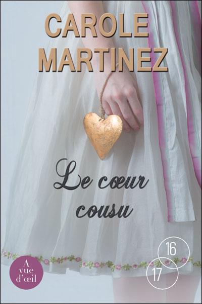 Carole Martinez Le Coeur Cousu : carole, martinez, coeur, cousu, Coeur, Cousu, Broché, Carole, Martinez, Achat, Livre