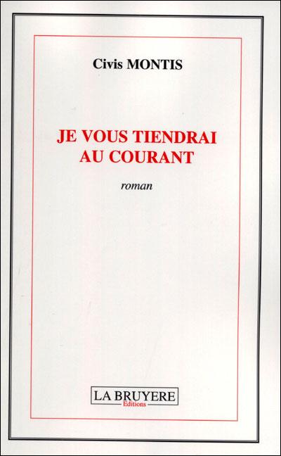Je Vous Tien Au Courant : courant, Tiendrai, Courant, Broché, Civis, Montis, Achat, Livre