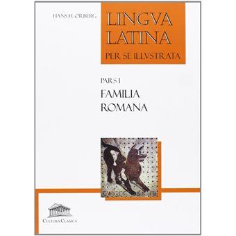 Lingua Latina per se Illustrata Pars i Familia Romana