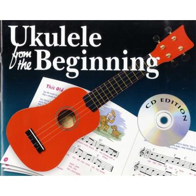 Partitions variété, pop, rock... CHESTER MUSIC UKULELE FROM THE BEGINNING + CD - UKULELE Guitare
