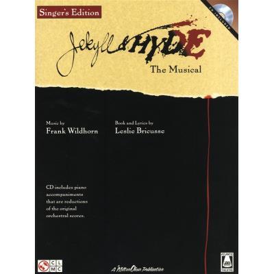 Partitions variété, pop, rock... HAL LEONARD WILDHORN AND BRICUSSE JEKYLL AND HYDE THE MUSICAL SINGERS EDITION - VOICE Musique films - comédies musical