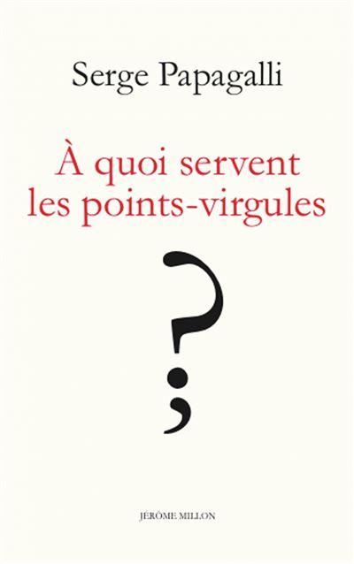 A Quoi Sert Le Point Virgule : point, virgule, Servent, Points-virgules?, Théâtre, Broché, Serge, Papagalli, Achat, Livre