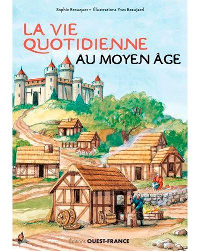 La Vie Quotidienne Au Moyen Age : quotidienne, moyen, Quotidienne, Moyen-Âge, Cartonné, Sophie, Cassagnes-Brouquet, Achat, Livre
