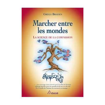 Marcher Entre Les Mondes Broch Gregg Braden Achat