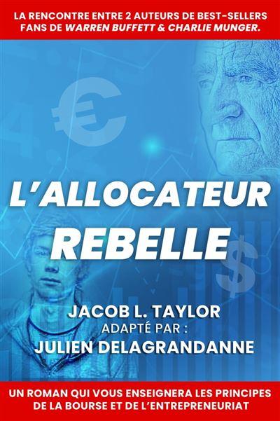 La Vie Secrète Des écrivains Epub : secrète, écrivains, L'Allocateur, Rebelle, Ebook, (ePub), Julien, Delagrandanne,, Jacob, Taylor, Achat