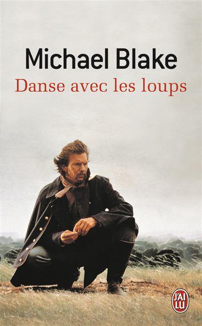 Danse Avec Les Loups Musique : danse, loups, musique, Danse, Loups, Poche, Michael, Blake,, Gilles, Bergal, Achat, Livre