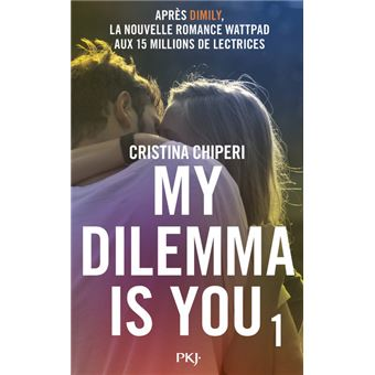 My Dilemma Is You Tome 1 My Dilemma Is You