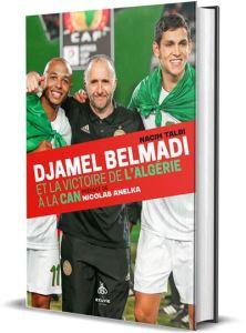 Djamel Belmadi et la victoire de l'Algérie à la Can