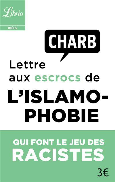 Lettre Aux Escrocs De L'islamophobie Qui Font Le Jeu Des Racistes : lettre, escrocs, l'islamophobie, racistes, Lettre, Escrocs, L'islamophobie, Racistes, Poche, Charb, Achat, Livre
