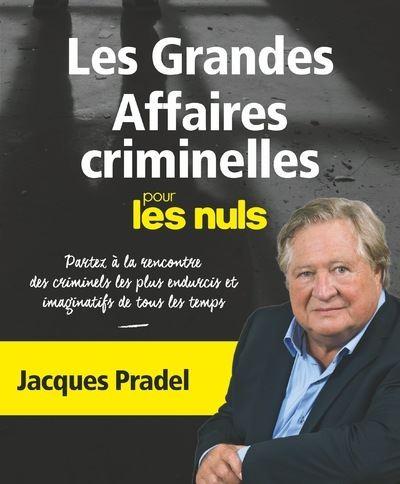 La Criminologie Pour Les Nuls : criminologie, Grandes, Affaires, Criminelles, Jacques, Pradel, Broché, Achat, Livre, Ebook