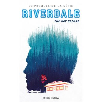 Riverdale - The day before (Prequel officiel de la série Netflix)