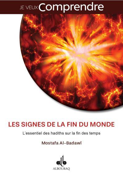 Signes De La Fin Du Monde : signes, monde, Signes, Monde, L'essentiel, Hadiths, Temps, Broché, Mostafa, Al-Badawi, Achat, Livre