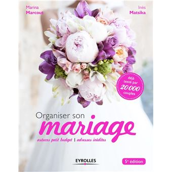 Organiser son mariage Actuces petit budget Adresses indites  broch  Marina Marcout Ins