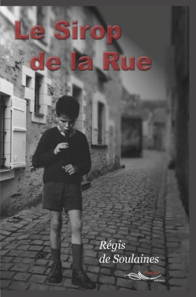 Le Sirop De La Rue : sirop, Sirop, Broché, Régis, Soulaines, Achat, Livre