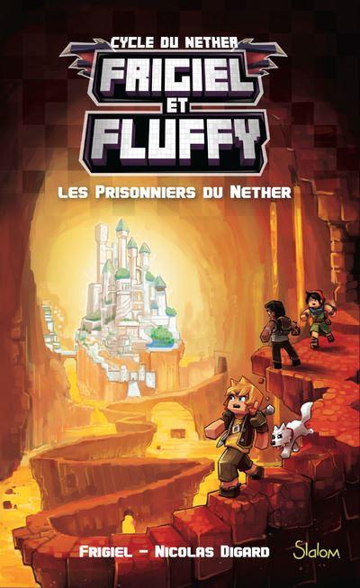 Frigiel Et Fluffy Tome 2 : frigiel, fluffy, Frigiel, Fluffy, Prisonniers, Nether, Frigiel,, Nicolas, Digard, Broché, Achat, Livre, Ebook