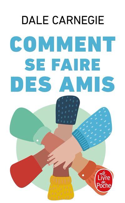 Comment Se Faire Des Amis Au Collège : comment, faire, collège, Comment, Faire, Poche, Carnegie, Achat, Livre, Ebook
