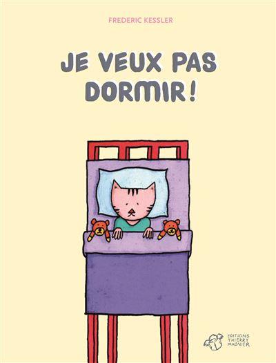 Enfant Qui Ne Veut Pas Dormir : enfant, dormir, Dormir!, Cartonné, Frédéric, Kessler, Achat, Livre