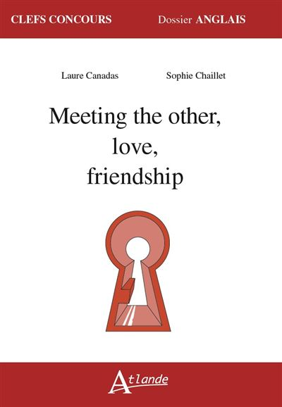 Dossier Lele Meeting Other Love And Friendship : dossier, meeting, other, friendship, Meeting, Other,, Love,, Friendship, Broché, CANADAS, LAURE, CHAILLET, Achat, Livre