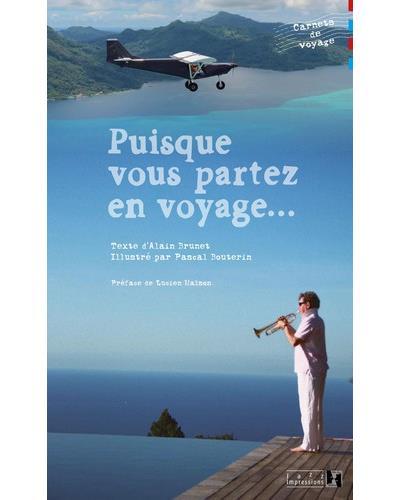 Puisque Vous Partez En Voyage : puisque, partez, voyage, Puisque, Partez, Voyage..., Broché, Alain, Brunet,, Pascal, Bouterin, Achat, Livre