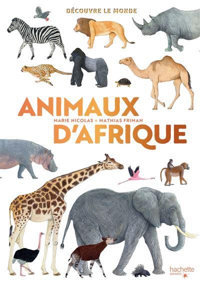 Tout Les Animaux D Afrique : animaux, afrique, Découvre, Monde, Animaux, D'Afrique, Relié, Marie, Nicolas,, Mathias, Friman, Achat, Livre, Ebook