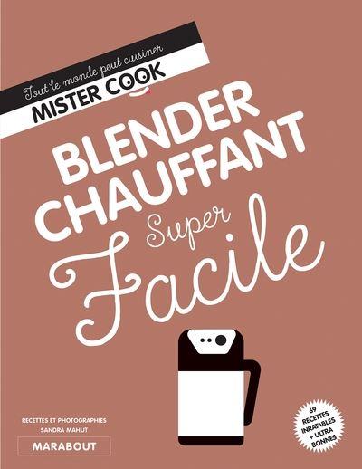 Recette Soupe Blender Chauffant : recette, soupe, blender, chauffant, Super, Facile, Blender, Chauffant, Soupe, Broché, Sandra, Mahut, Achat, Livre, Ebook