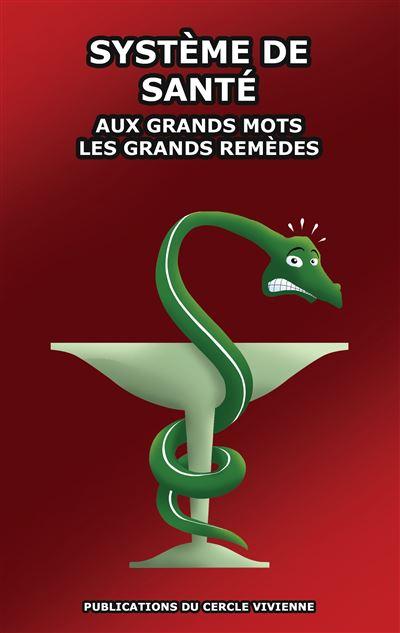 Aux Grands Mots Les Grands Remèdes : grands, remèdes, Système, Santé, Grands, Remèdes, Broché, Cercle, Vivienne, Achat, Livre, Ebook