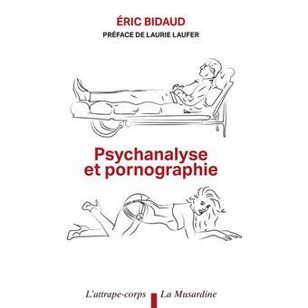 Psychanalyse et pornographie d'Eric Bidaud