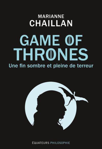 Avis Fin Game Of Thrones : thrones, Thrones,, Sombre, Pleine, Terreur, Broché, Marianne, Chaillan, Achat, Livre, Ebook