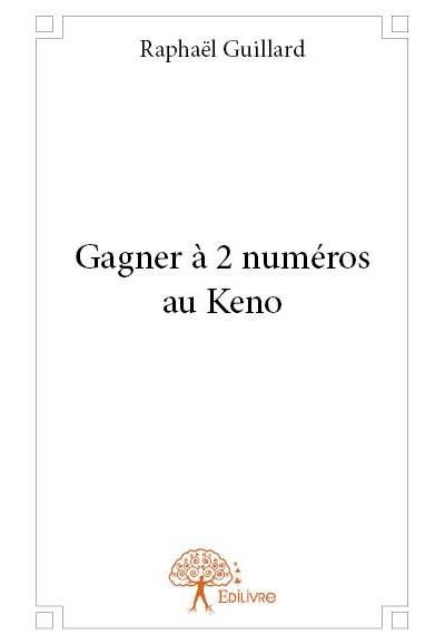 Methode Infaillible Pour Gagner Au Keno : methode, infaillible, gagner, Gagner, Numéros, Broché, Raphaël, Guillard, Achat, Livre