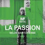 La passion selon Saint-Etienne