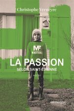La passion selon Saint-Etienne