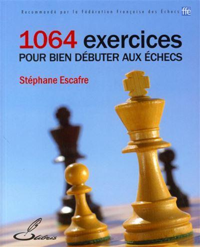 Les Echecs Pour Les Nuls : echecs, Exercices, Débuter, échecs, Broché, Stéphane, Escafre, Achat, Livre