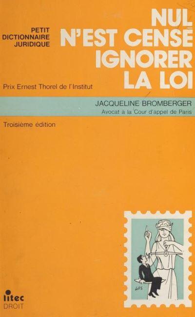 Nul N'est Cense Ignorer La Loi : n'est, cense, ignorer, N'est, Censé, Ignorer, Petit, Dictionnaire, Juridique, Jacqueline, Bromberger, Achat, Livre, Ebook